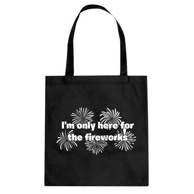 I'm Only Here for the Fireworks Cotton Canvas Tote Bag #3670