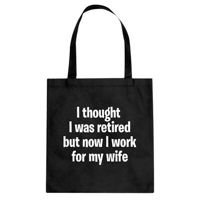 I Thought I was Retired Cotton Canvas Tote Bag #3673