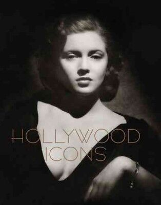 Hollywood Icons : Photographs from the John Kobal Foundation, Hardcover by Da...