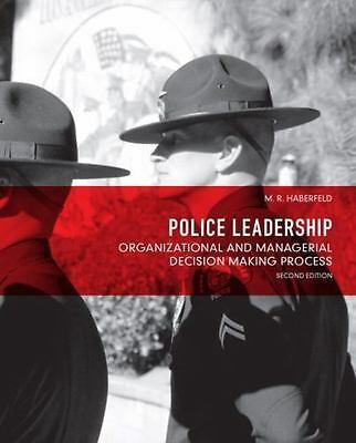 Police Leadership : Organizational and Managerial Decision Making Process by M.