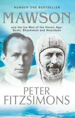 NEW Mawson and the Ice Men of the Heroic Age By Peter FitzSimons Paperback