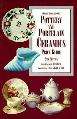 Pottery and Porcelain Ceramics Price Guide (Antique Trader's Pottery & Porcelain