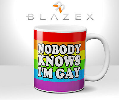 Nobody Knows I'm Gay - funny tea coffee home Novelty - Joke mug