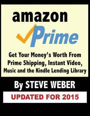 Amazon Prime: Get Your Money's Worth from Prime Shipping, Instant Video, Music,