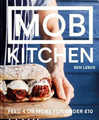 MOB Kitchen: Feed 4 or more for under GBP10   Ben Lebus