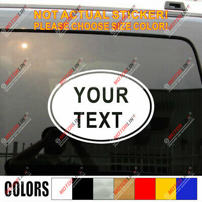 Oval YOUR TEXT Custom Decal Sticker Car Vinyl pick color size Arial Narrow