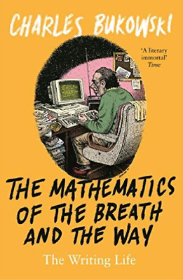 Charles Bukowski-Mathematics Of The Breath And The Way (UK IMPORT) BOOK NEW