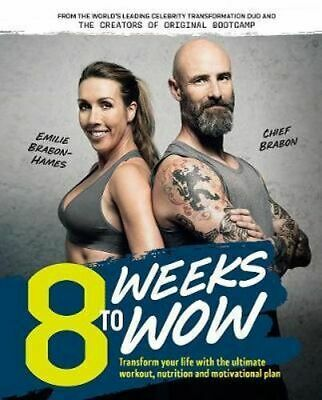 NEW 8 Weeks To Wow By Emilie Brabon-Hames Paperback Free Shipping