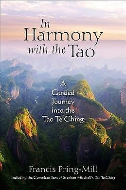 In Harmony With the Tao : A Guided Journey into the Tao Te Ching, Paperback b...