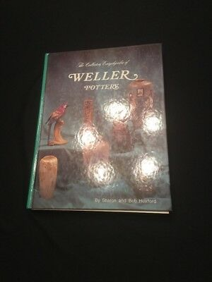 The Collectors Encyclopedia of WELLER POTTERY1979 FIRST ED BY SHARON&BOB HUXFORD