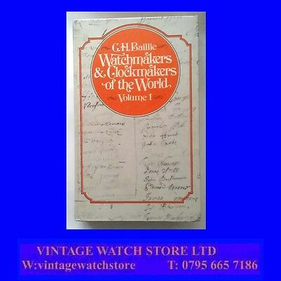 Watchmakers & ClockMakers of the World, Vol. 1, G. H. Baillie, Publ., NAG, 1985