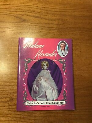 Madame Alexander Collector's Dolls Price Guide No.19 by Patricia R. Smith (1994)