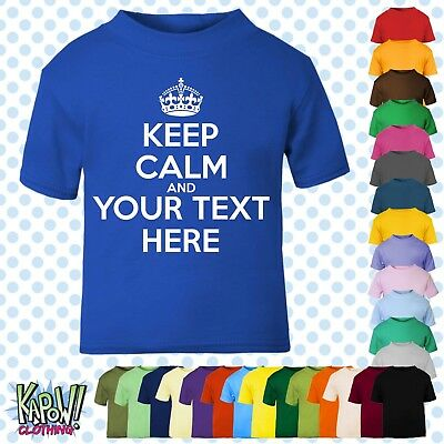 KEEP CALM & CARRY ON Custom Kid's T-shirt-CHOOSE OWN TEXT-Personalise-Funny Gift