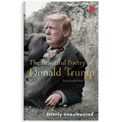 The Beautiful Poetry of Donald Trump -  USA President - Rob Sears -Trump's Words