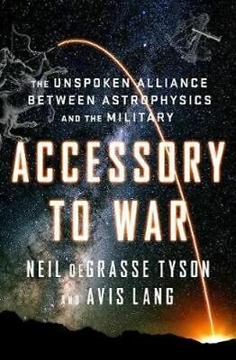 NEW Accessory to War  By Neil deGrasse Tyson Hardcover Free Shipping