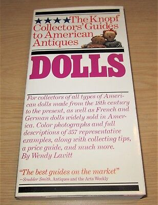 Dolls : The Knopf Collectors' Guides to American Antiques by Wendy Lavitt...
