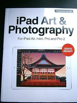 iPad Art & Photography Book For iPad Air, Pro And Pro2 Essential Series (new)