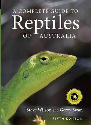 NEW Complete Guide to Reptiles of Australia  By Gerry Swan Paperback