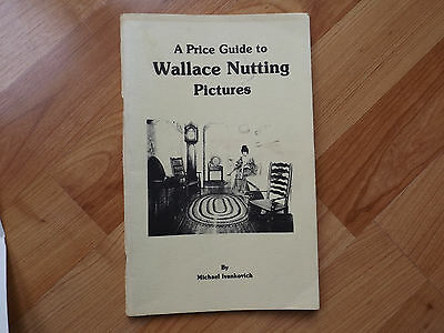 Old Wallace Nutting Picture Price Guide 1984 Michael Ivankovich 1st Edition