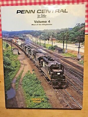 Jeremy F. Plant: PENN CENTRAL. In Color. Volume 4: West of the Alleghenies