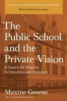 The Public School and the Private Vision: A Search for America in Education and