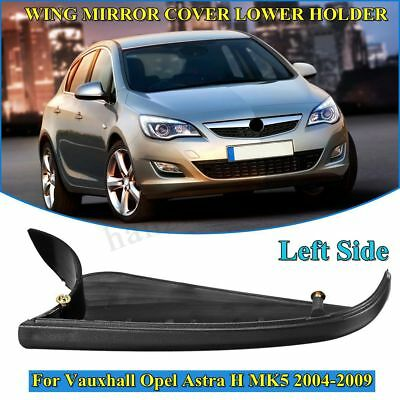 New Left Wing Mirror Cover Lower Holder Fits For Vauxhall Opel Astra H MK5 04-13