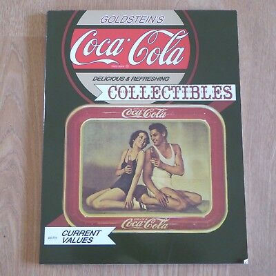 GOLDSTEIN'S COCA COLA COLLECTIBLES An Illustrated Value Guide