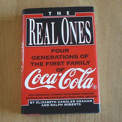 REAL ONES: Four Generations Of The First Family of Coca-Cola by Graham & Roberts