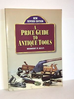 A Price Guide to Antique Tools by Herbert P. Kean 1998