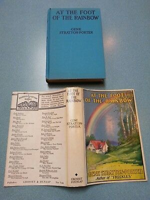 AT THE FOOT OF THE RAINBOW by Gene Stratton-Porter, Pub.1916 with DJ VERY NICE!