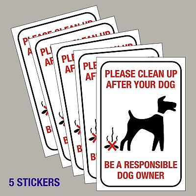 5 x Please Clean Up After Your Dog Stickers Poo Mess signs 150mm x 100mm