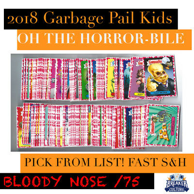 2018 Garbage Pail Kids Oh Horror-ible! BLOODY NOSE /75 Pick from List Fast SH 🔥