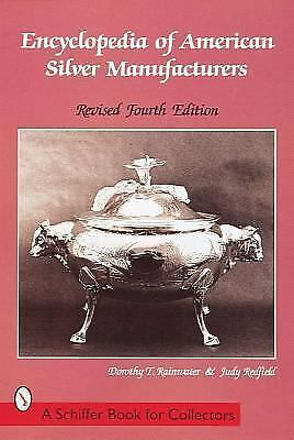 Encyclopedia of American Silver Manufacturers [A Schiffer Book for Collectors]