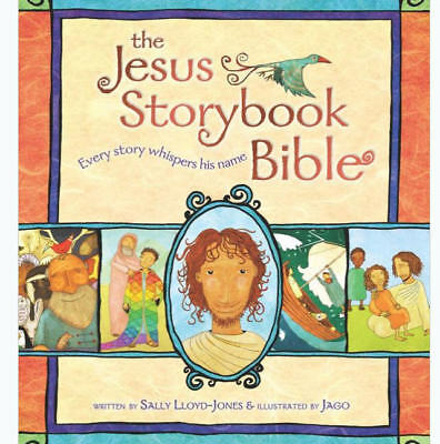 Jesus Storybook Bible: The Jesus Storybook Bible : Every Story Whispers His Name