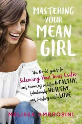 NEW Mastering Your Mean Girl By Melissa Ambrosini Paperback Free Shipping