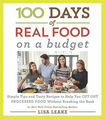 NEW 100 Days of Real Food By Lisa Leake Hardcover Free Shipping