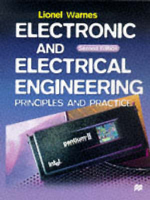 Electronic and Electrical Engineering: Principles and Practice by L. A. A. Warn…