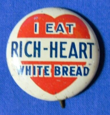 I Eat Rich-Heart White Bread Advertising Pinback Button Vintage