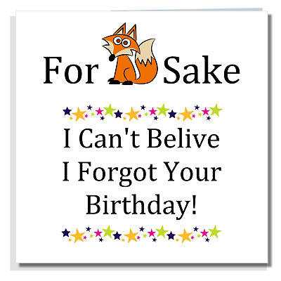 BELATED BIRTHDAY CARD Funny Cute Girlfriend Friend Brother Sister Fox A169