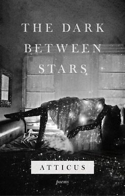 NEW The Dark Between Stars By Atticus Poetry Hardcover Free Shipping