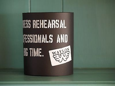"Vintage Waylon Coolie-""No Dress Rehearsal"" black with white lettering"