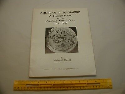 Book 493 – American Watchmaking: A Technical History of The American Watch Indus