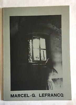 Marcel G. Lefrancq - Photography Exhibition Catalogue - 1982 - French text