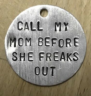 "Hand Stamped Aluminum Large Dog Tag ""CALL MY MOM...""(Customizable)"