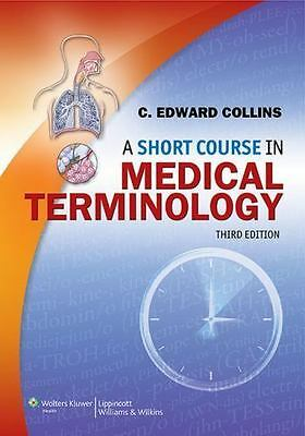 Short Course in Medical Terminology C Edward Collins 3rd edition 2014 EBOOK/PDF