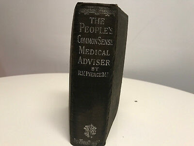 The People's Common Sense Medical Advisor, RV Pearce,1909, 1008 Pages