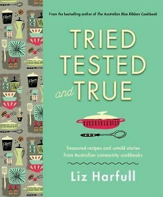 NEW Tried, Tested and True By Liz Harfull Hardcover Free Shipping