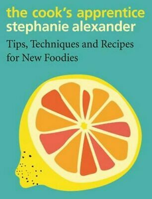 NEW The Cook's Apprentice By Stephanie Alexander Hardcover Free Shipping