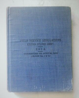 US Army 1914 Field Service Regulations Book WWI Corrected to 1918 Hardcover
