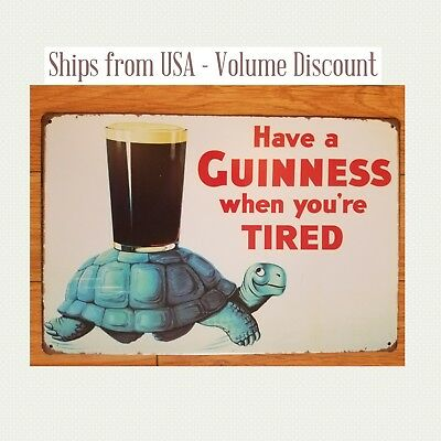 Guinness Sign Have a Guinness When you're Tired Sign Guinness Beer Sign Tin Sign